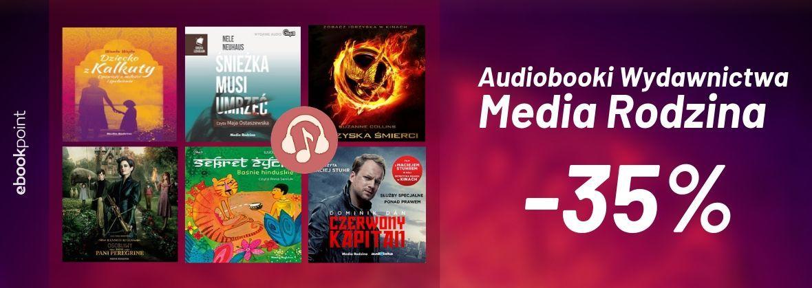 Promocja na ebooki Audiobooki wydawnictwa MEDIA RODZINA [-35%]