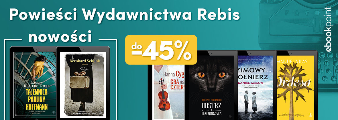 Promocja na ebooki Powieści Wydawnictwa REBIS [do -45%]