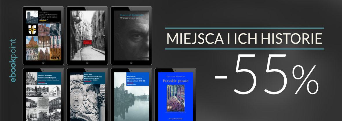 Promocja na ebooki Miejsca i ich historie... [-55%]