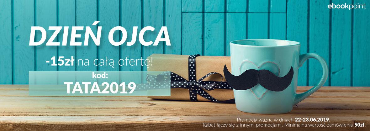 Promocja Promocja na ebooki -15zł NA CAŁĄ OFERTĘ! Świętuj z nami Dzień Ojca!