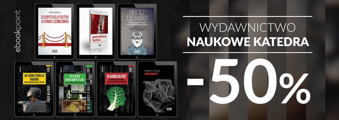 Promocja Promocja na ebooki Wydawnictwo Naukowe KATEDRA [-50%]