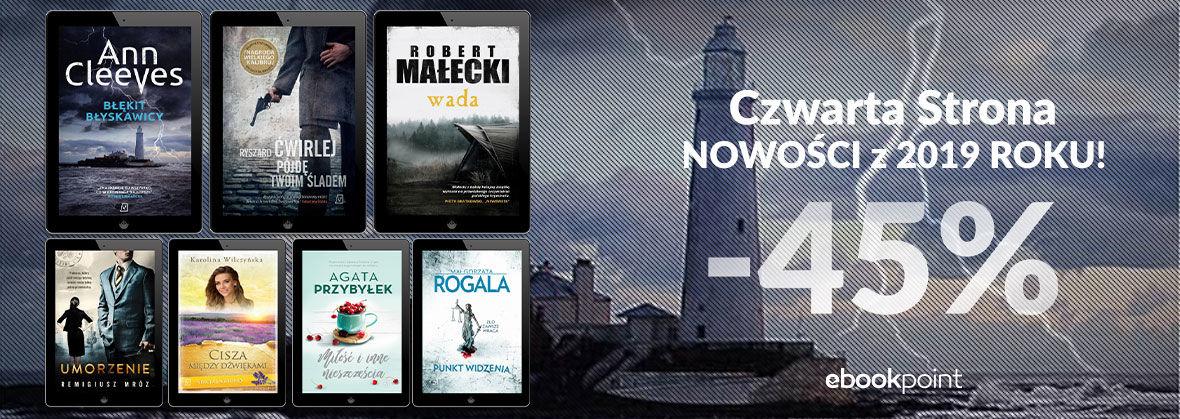 Promocja Promocja na ebooki CZWARTA STRONA / Nowości z 2019 roku [-45%]