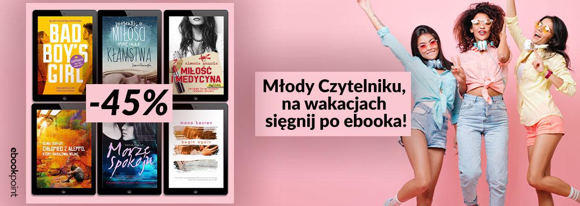 Promocja na ebooki Młody Czytelniku, na wakacjach sięgnij po ebooka! [-45%]