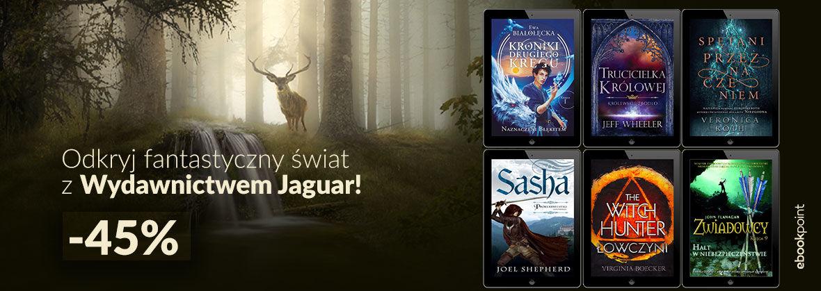 Promocja na ebooki Odkryj fantastyczny świat z Wydawnictwem Jaguar! [-45%]