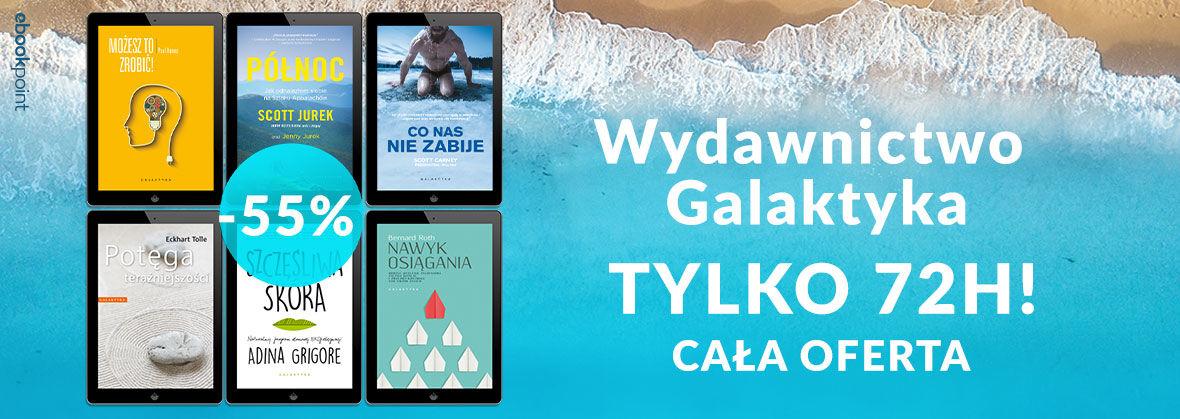 Promocja na ebooki [TYLKO 72H] Wydawnictwo Galaktyka - cała oferta -55%