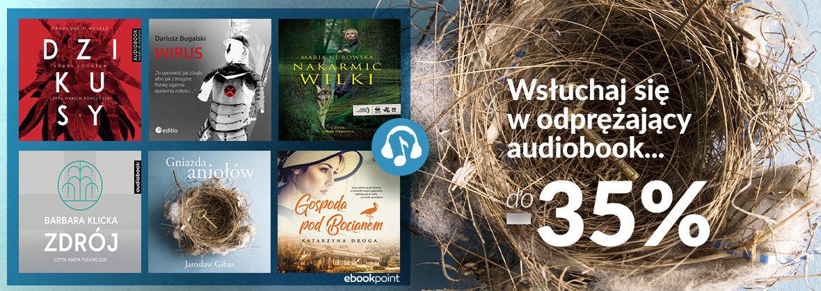 Promocja Promocja na ebooki Wsłuchaj się w odprężający audiobook... / do -35%