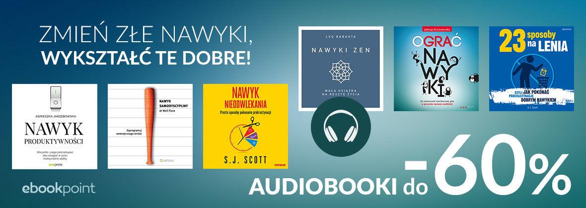 Promocja Promocja na ebooki Zmień złe nawyki, wykształć te dobre! [Audiobooki do -60%]