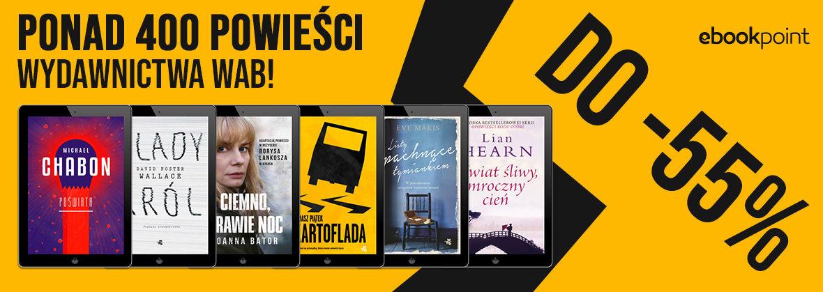 Promocja na ebooki PONAD 400 POWIEŚCI Wydawnictwa WAB! / do -55%