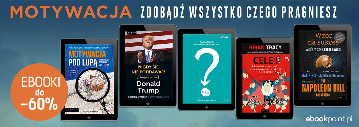 Promocja na ebooki Motywacja pod lupą! [ebooki do -60%]
