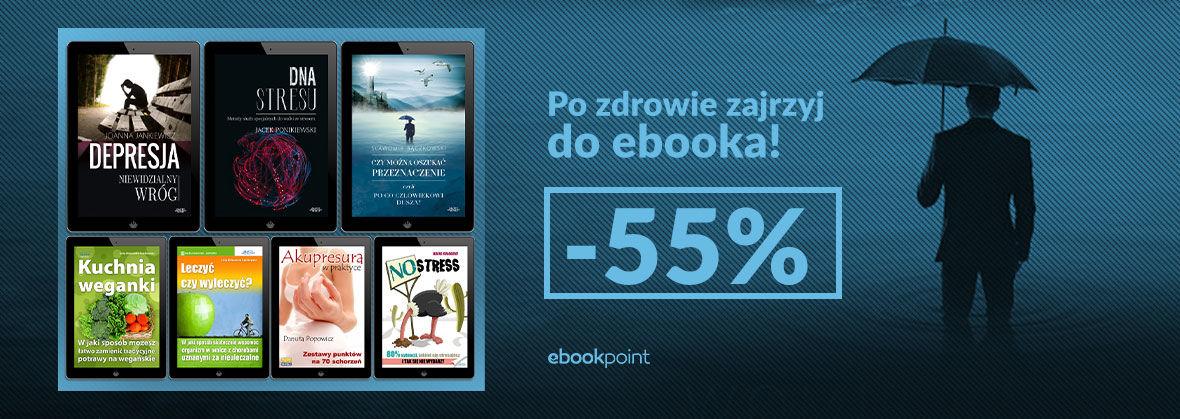 Promocja na ebooki Po zdrowie zajrzyj do ebooka! [-55%]