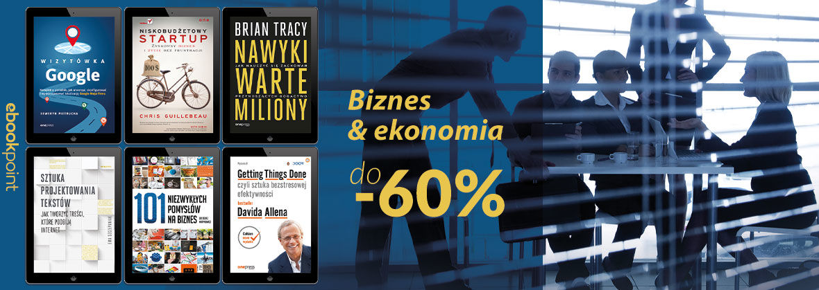 Promocja na ebooki Biznes i ekonomia [do -60%]