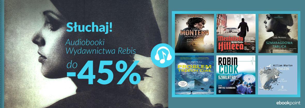Promocja na ebooki Słuchaj! [Audiobooki Wydawnictwa Rebis do -45%]