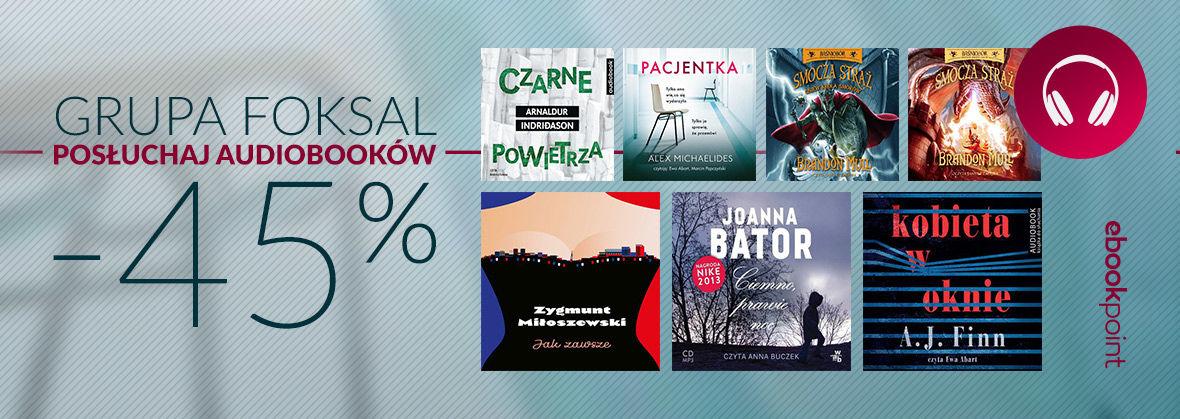 Promocja na ebooki GRUPA FOKSAL [POSŁUCHAJ AUDIOBOOKÓW -45%]