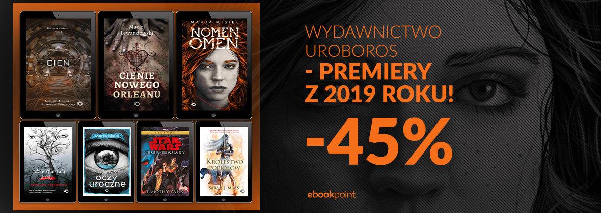 Promocja na ebooki WYDAWNICTWO UROBOROS - PREMIERY Z 2019 ROKU! [-45%]