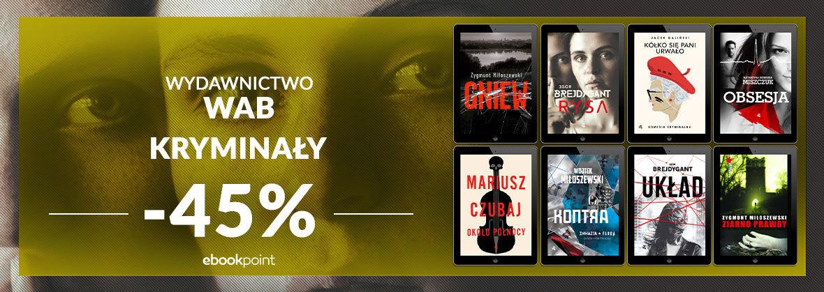 Promocja na ebooki WYDAWNICTWO WAB [KRYMINAŁY -45%]