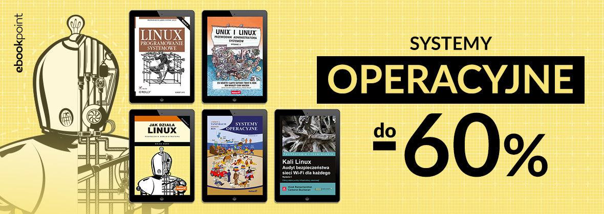 Promocja na ebooki Wszystko o systemach operacyjnych [ebooki do -60%]