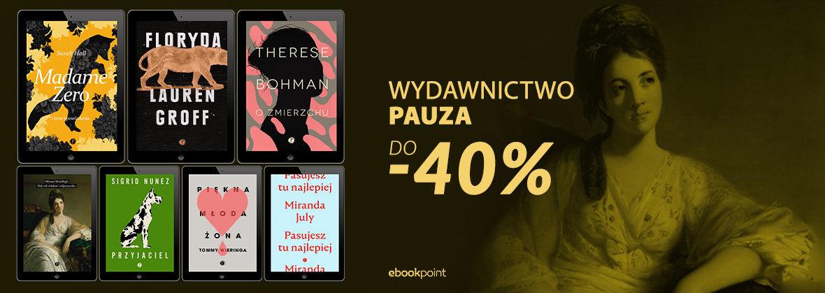 Promocja na ebooki Wydawnictwo Pauza [do -40%]