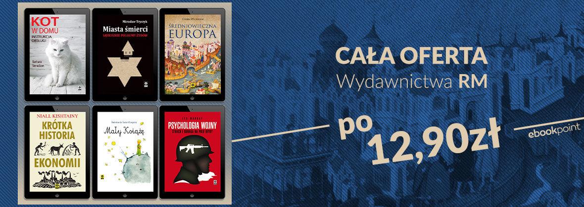 Promocja na ebooki CAŁA OFERTA Wydawnictwa RM po 12,90zł!