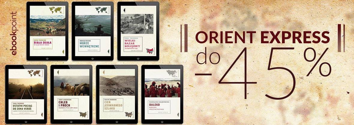 Promocja Promocja na ebooki Seria Orient Express / do -45%