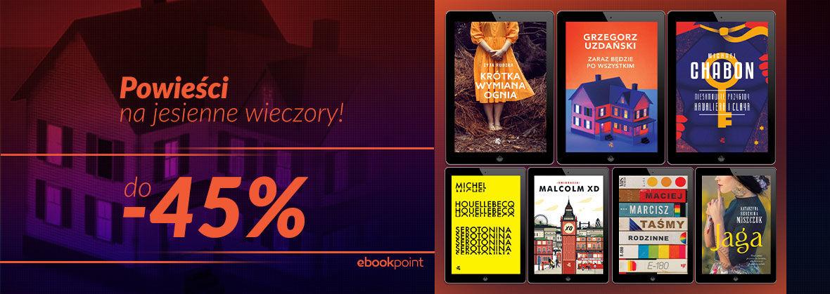 Promocja na ebooki Powieści na jesienne wieczory! / do -45%