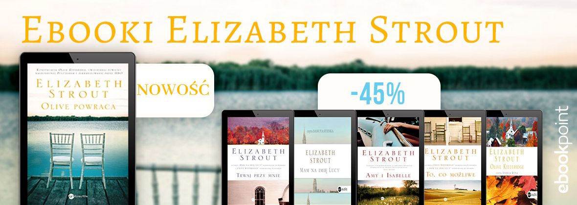 Promocja na ebooki Elizabeth Strout / -45%