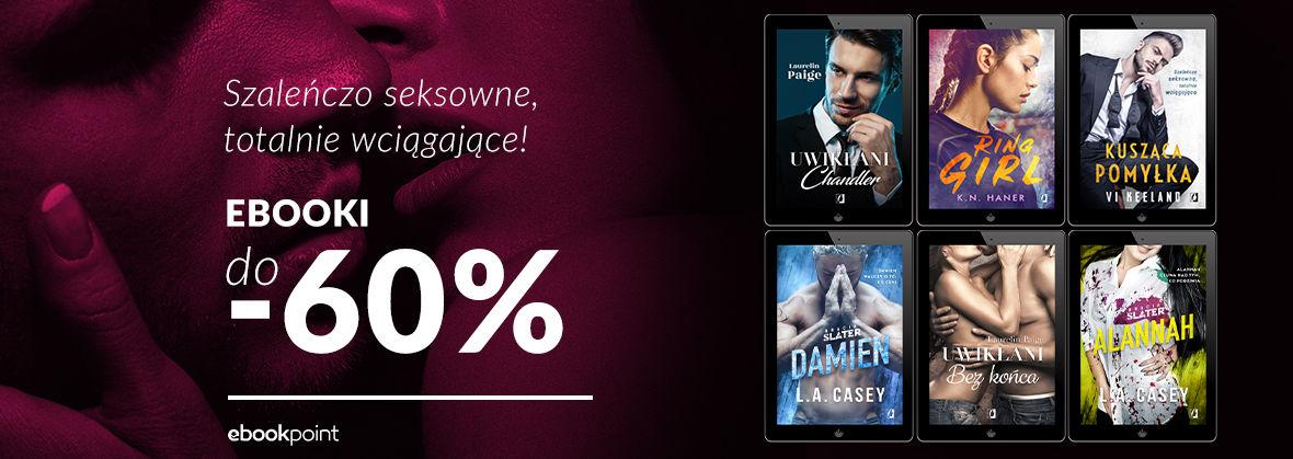 Promocja na ebooki Totalnie wciągające powieści erotyczne! [do -60%]