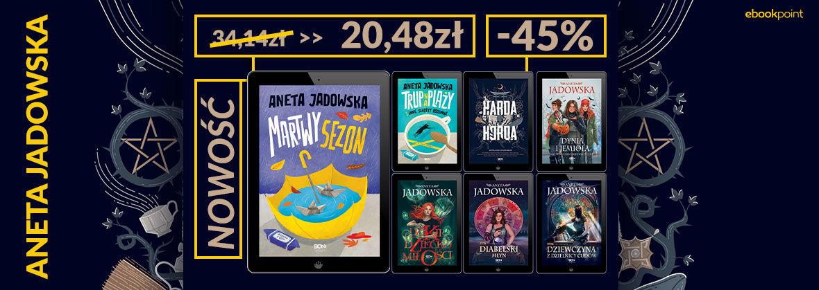 Promocja na ebooki ANETA JADOWSKA [ -45%]