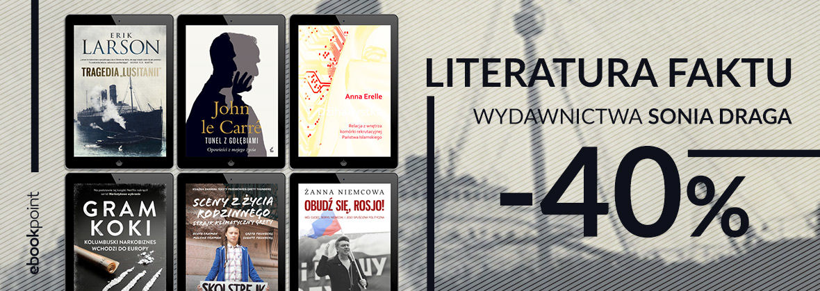 Promocja na ebooki Literatura faktu Wydawnictwa Sonia Draga / -40%