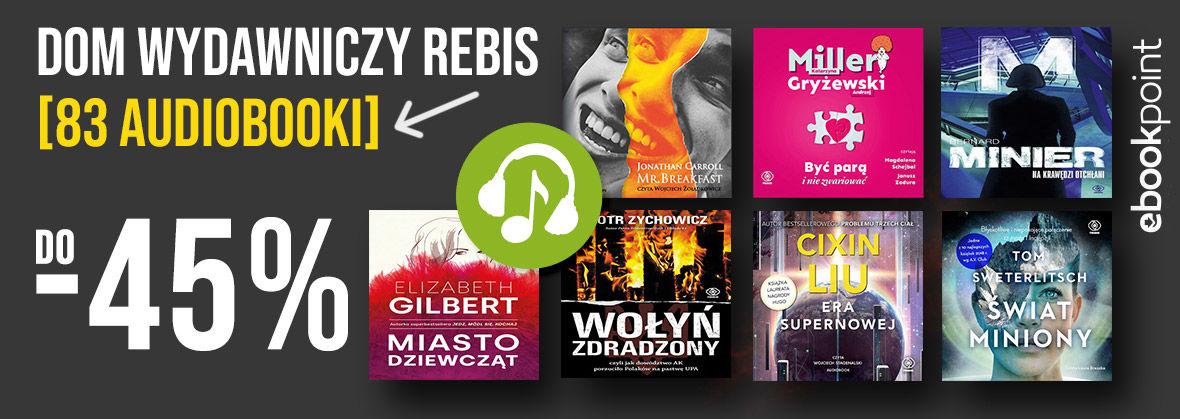 Promocja na ebooki Dom Wydawniczy Rebis / 83 audiobooki do -45%