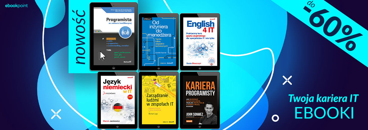 Promocja na ebooki Kariera w IT [ebooki do -60%]