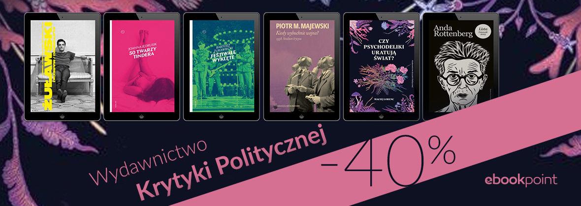 Promocja na ebooki Wydawnictwo Krytyki Politycznej [-40%]
