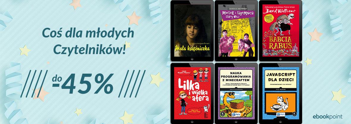 Promocja na ebooki Coś dla młodych Czytelników! / do -45%