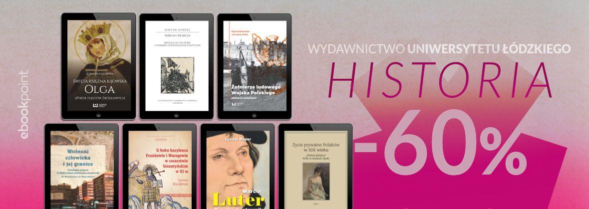 Promocja Promocja na ebooki HISTORIA - Wydawnictwo Uniwersytetu Łódzkiego [-60%]