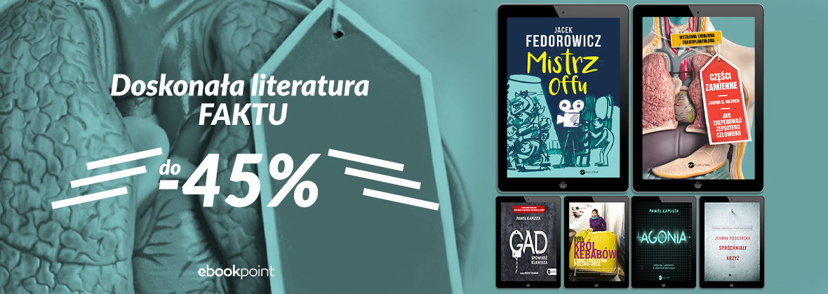Promocja na ebooki Doskonała literatura faktu [do -45%]