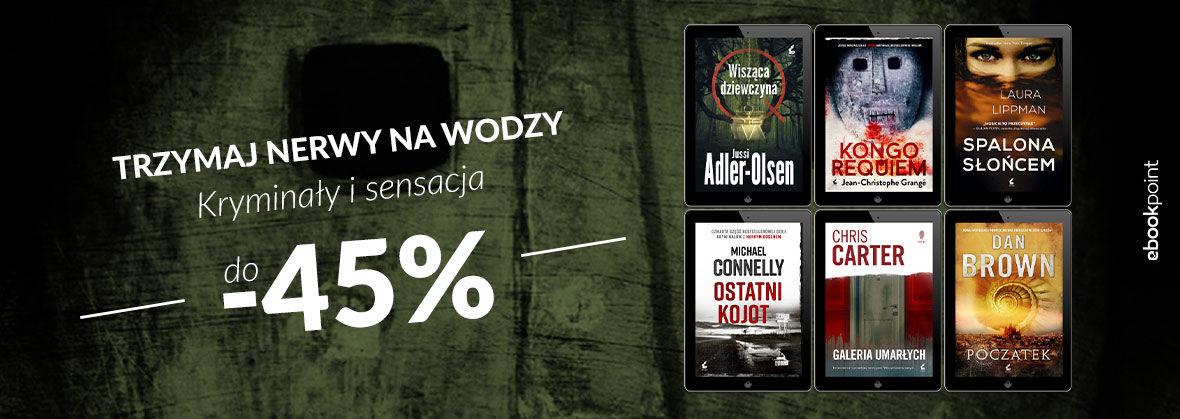 Promocja na ebooki Trzymaj nerwy na wodzy... / Kryminały i sensacja do -45%