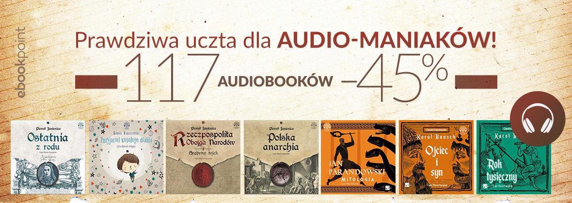 Promocja na ebooki Prawdziwa uczta dla audio-maniaków! / 117 audiobooków -45%