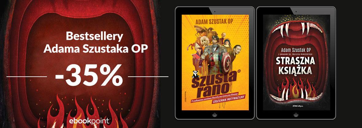 Promocja na ebooki Bestsellery Adama Szustaka OP / -35%