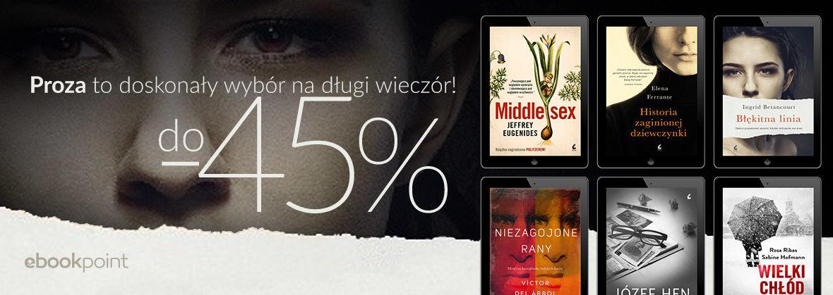 Promocja na ebooki Proza to doskonały wybór na długi wieczór! [do -45%]