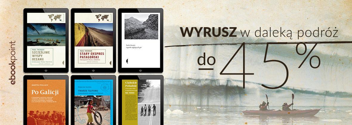 Promocja na ebooki Wyrusz w daleką podróż / do -45%