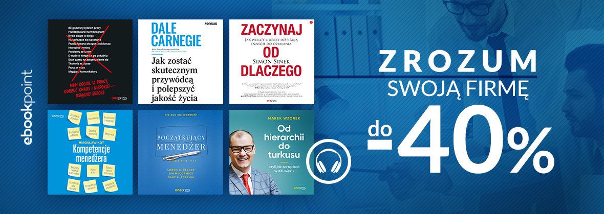 Promocja na ebooki Zrozum swoją firmę. / Audiobooki do -40%