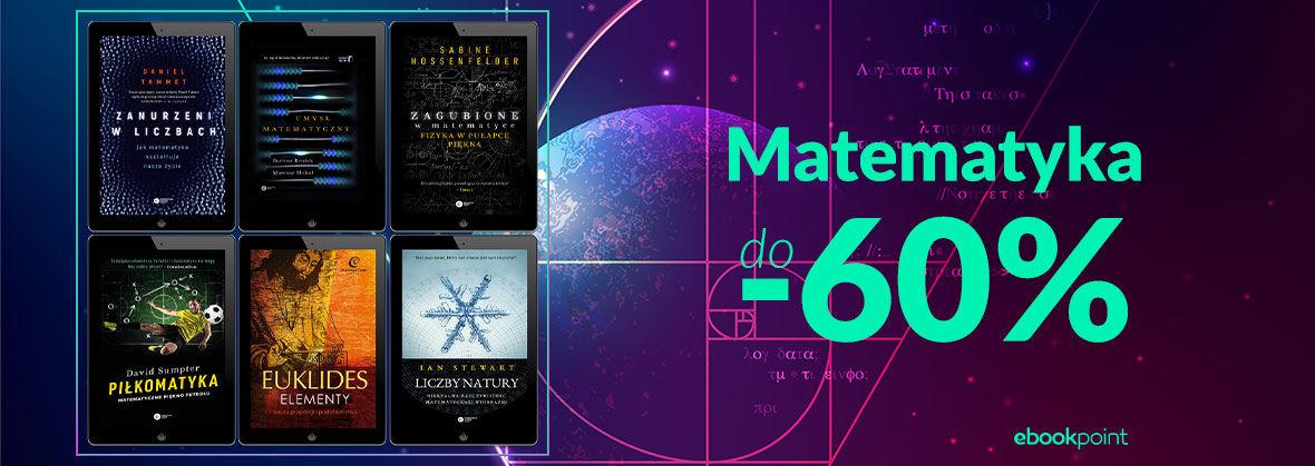 Promocja na ebooki MATEMATYKA [Wydawnictwo Copernicus Center Press do -60%]
