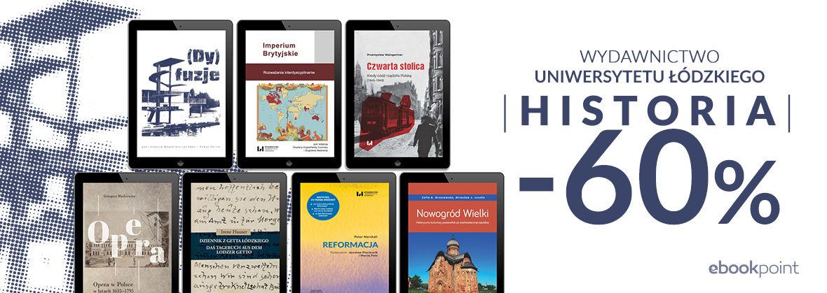 Promocja na ebooki HISTORIA - Wydawnictwo Uniwersytetu Łódzkiego [-60%]
