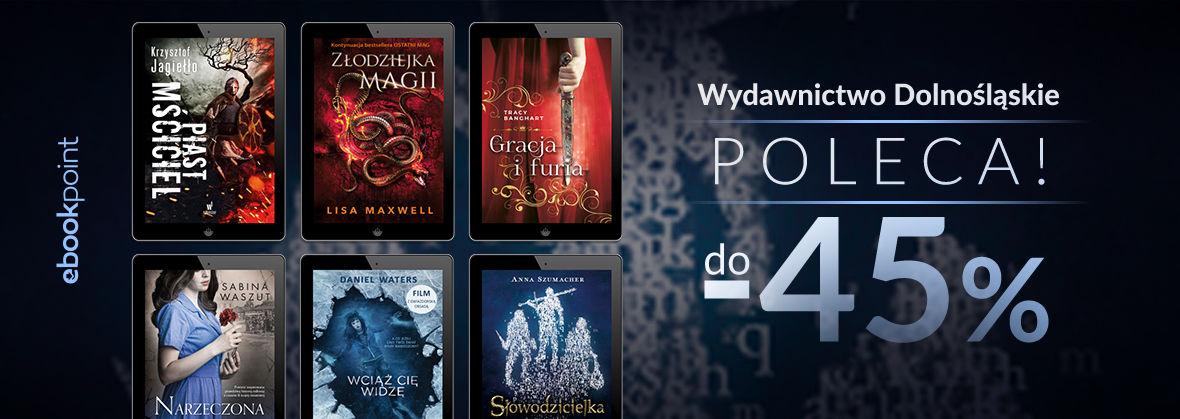 Promocja na ebooki Wydawnictwo Dolnośląskie poleca! / do -45%