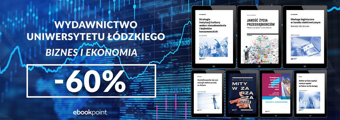 Promocja na ebooki Wydawnictwo Uniwersytetu Łódzkiego - BIZNES I EKONOMIA [-60%]