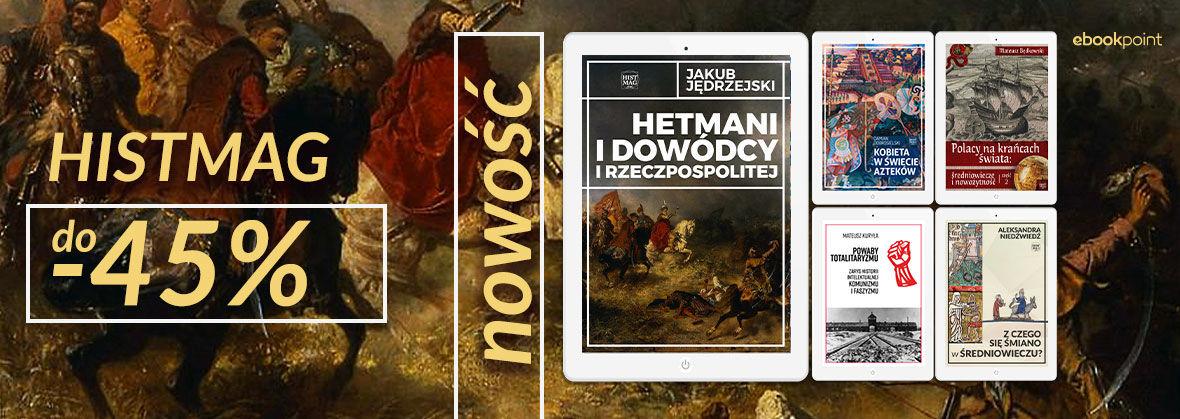 Promocja na ebooki Historia dla każdego! [HISTMAG do -45%]