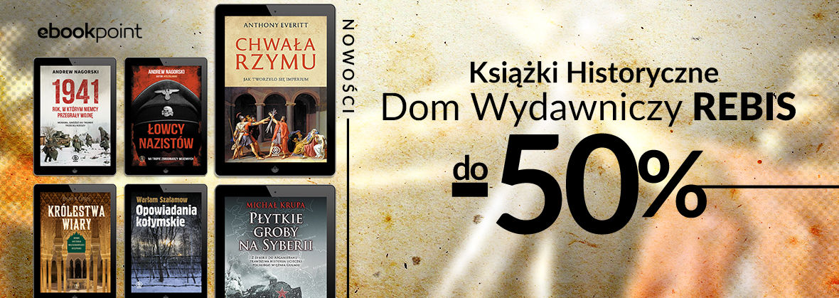 Promocja na ebooki REBIS / Książki historyczne / do -50%