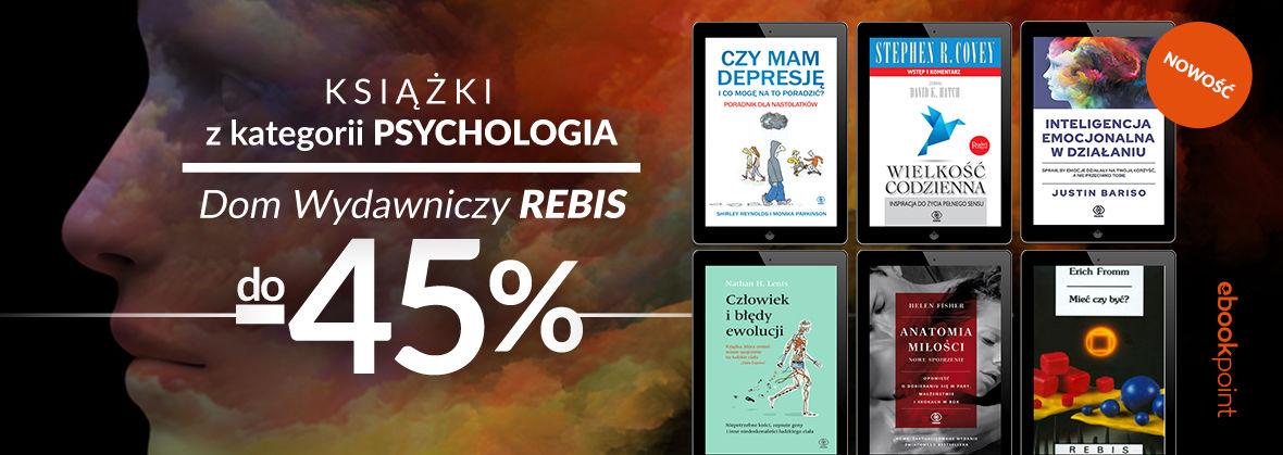 Promocja na ebooki PSYCHOLOGIA / Wydawnictwo Rebis do -45%