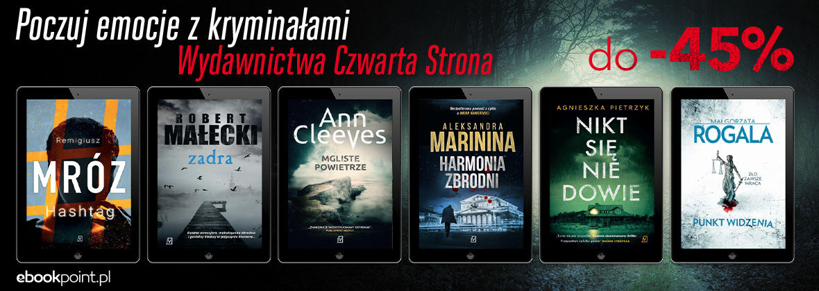 Promocja na ebooki Kryminały Wydawnictwa Czwarta Strona [do -45%]