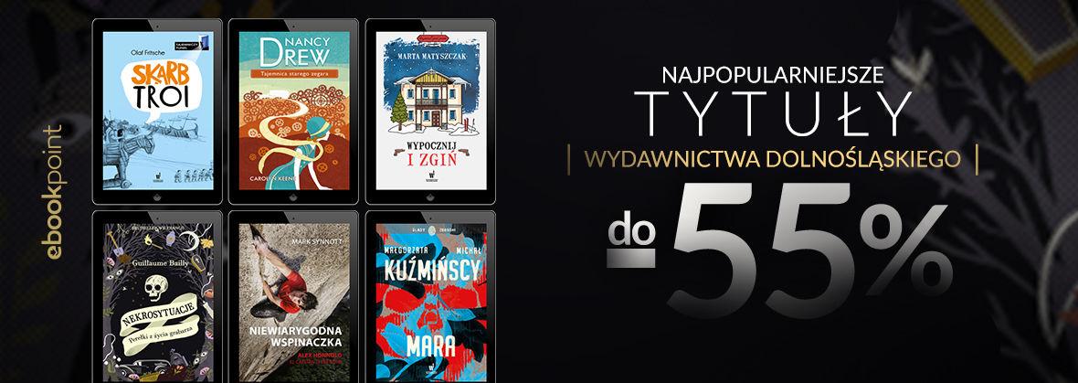 Promocja na ebooki Najpopularniejsze tytuły Wydawnictwa Dolnośląskiego!