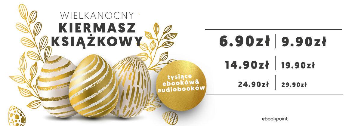 Promocja na ebooki Wielkanocny Kiermasz Książkowy [Tysiące tytułów już od 6,90zł do 29,90zł!]